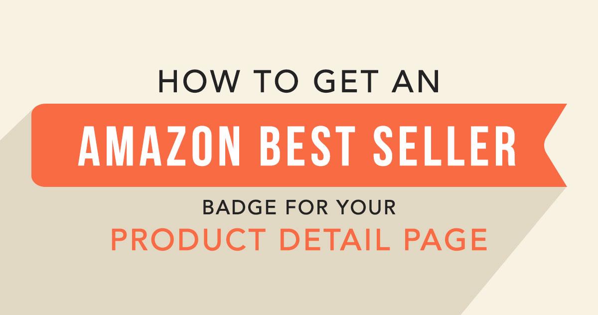 如何获得您的产品详细信息页面上的亚马逊#1畅销品徽章