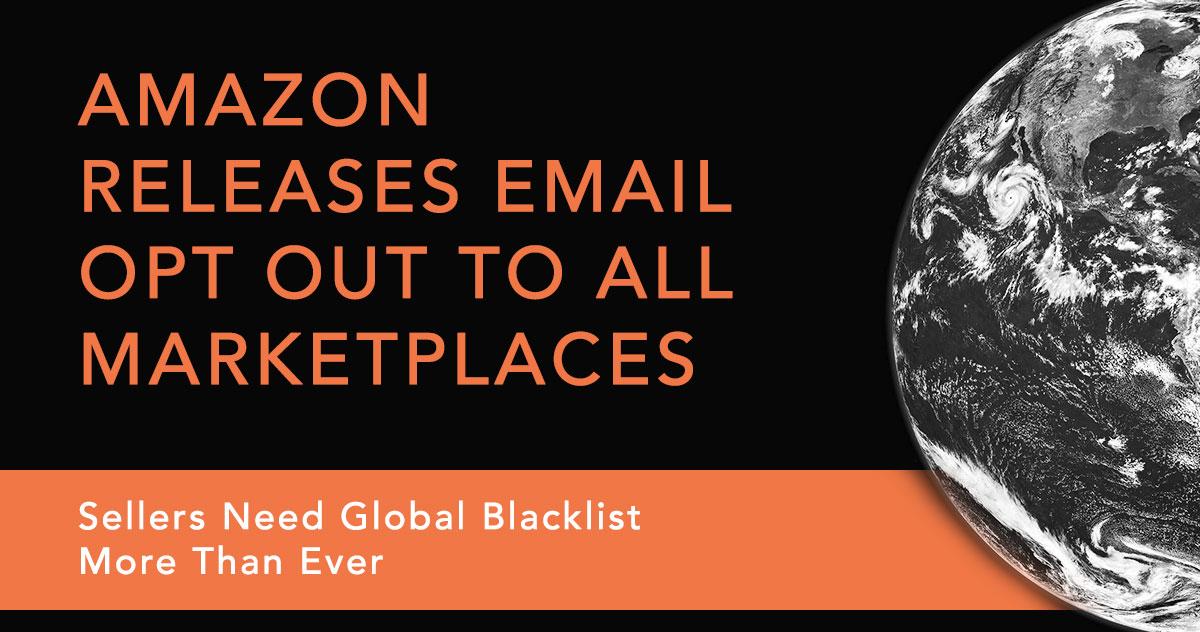 亚马逊发布电子邮件退出所有市场 - 卖家比以往更需要全球黑名单