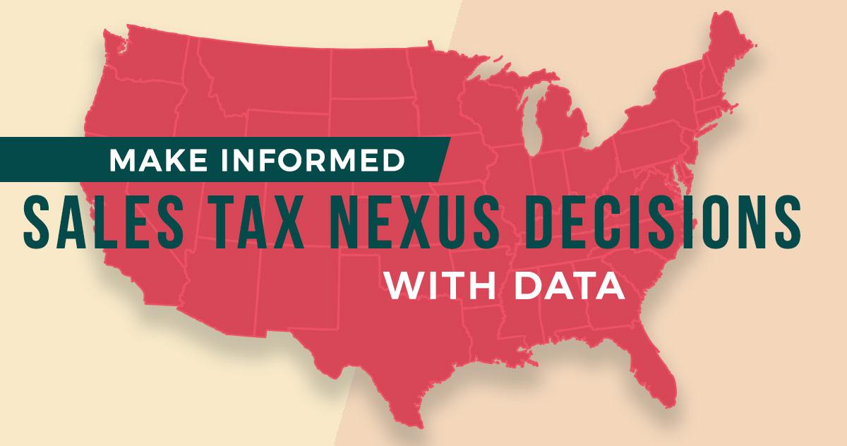 通过数据制定知情的销售税Nexus决策