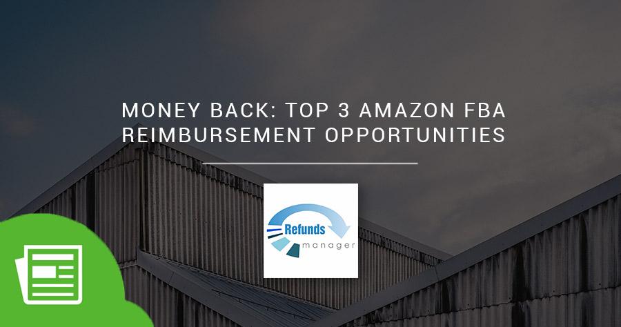 退款:亚马逊FBA报销前三名机会