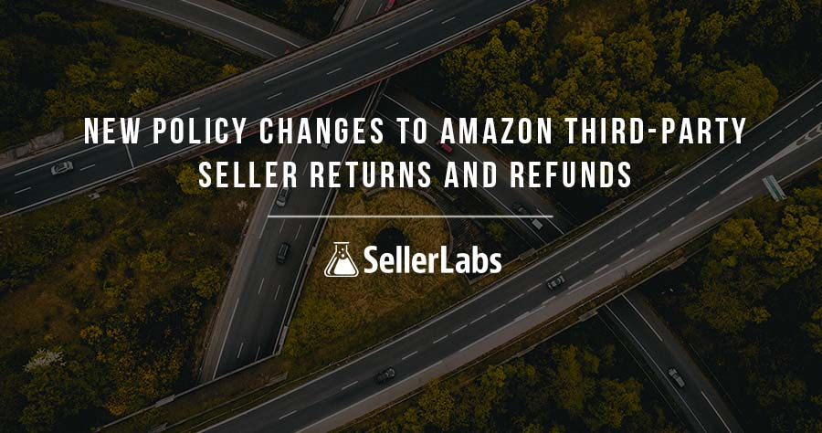 亚马逊第三方卖家退货和退款的新政策变更